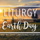 A Liturgy for Earth Day